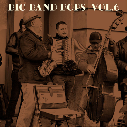 Big Band Bops, Vol. 6 by Various Artists