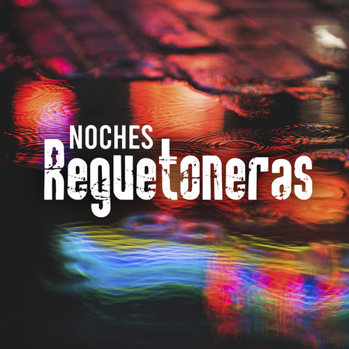 Noches Reguetoneras by Various Artists