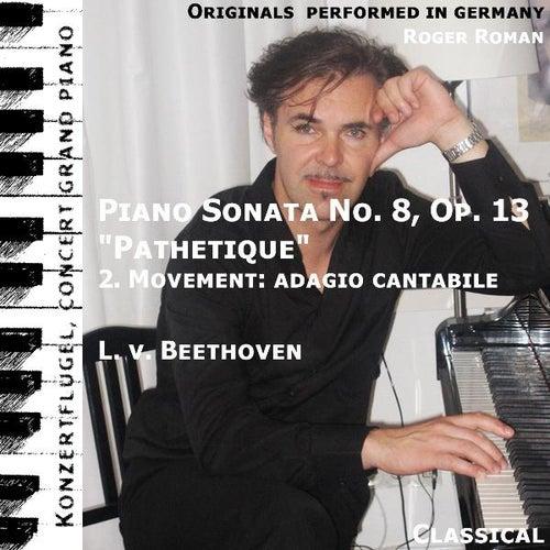 Pathetique , 2. Movement : Adagio Cantabile (Piano Sonata No. 8 ) (feat. Roger Roman) - Single de Ludwig van Beethoven