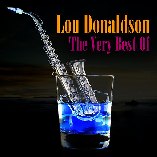 The Very Best Of by Lou Donaldson