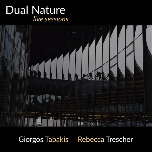 Dual Nature: Live Sessions by Giorgos Tabakis