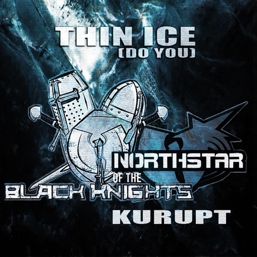 Thin Ice (Do You) de Black Knights Of the Northstar