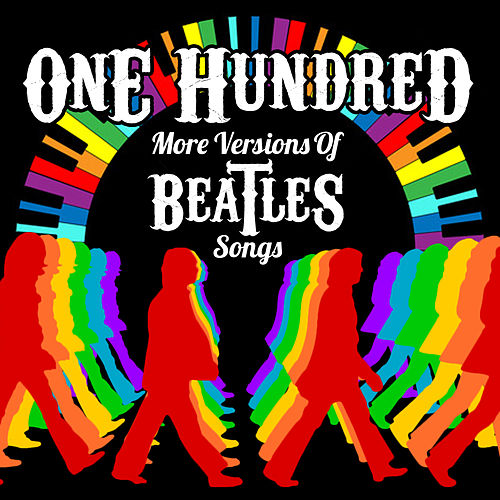 100 More Versions of Beatles Songs de Various Artists