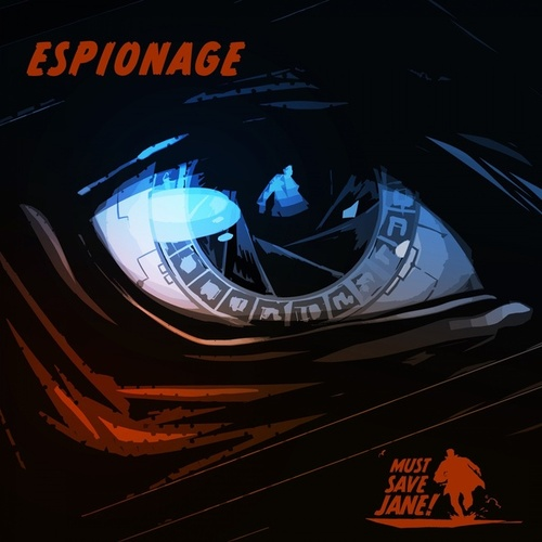Espionage von Must Save Jane