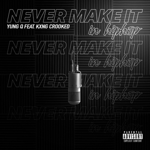 Never Make It In Hip-Hop (feat. KXNG Crooked) by Yung Q