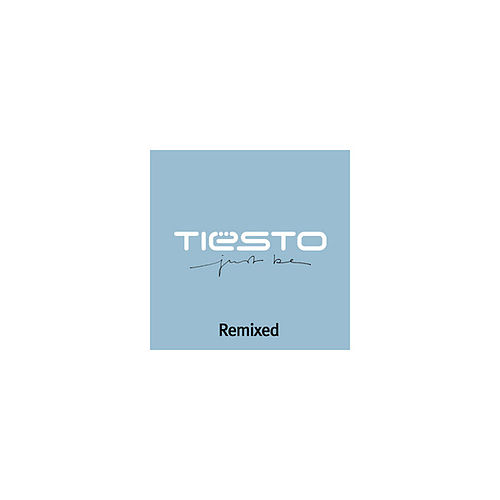 Just Be: Remixed by Tiësto