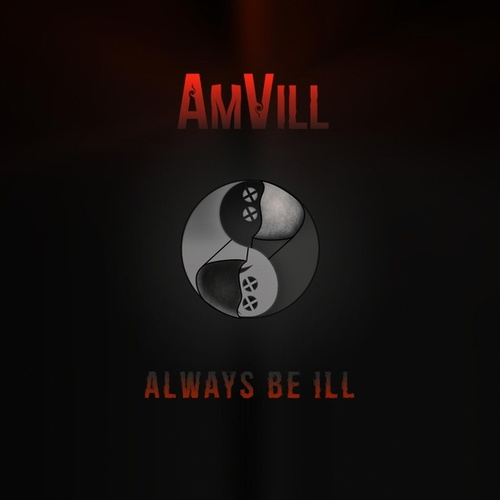 Always Be Ill by AmVill