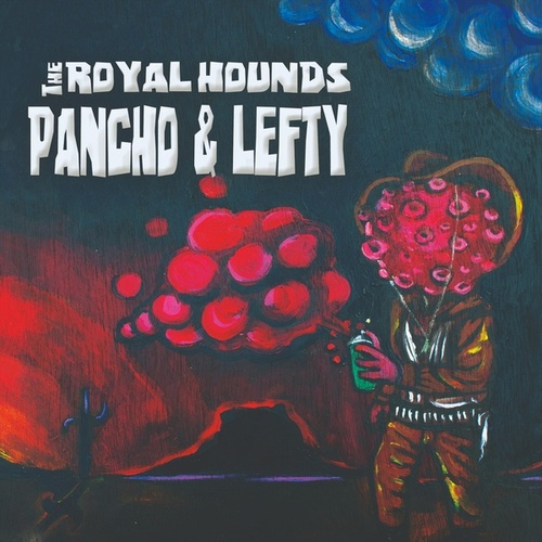 Pancho and Lefty by The Royal Hounds