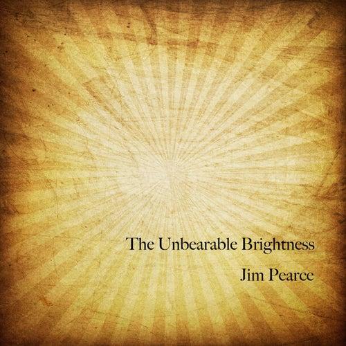 The Unbearable Brightness fra Jim Pearce