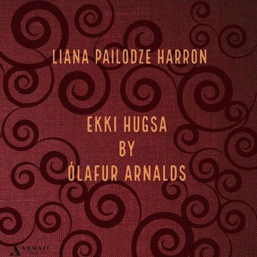 Ekki Hugsa by Liana Pailodze Harron