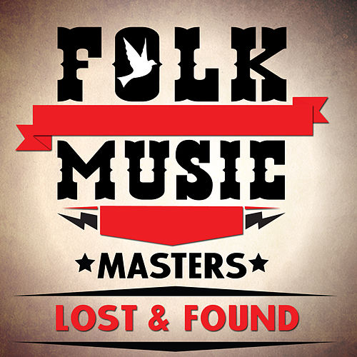Folk Music Masters - Lost & Found by Various Artists