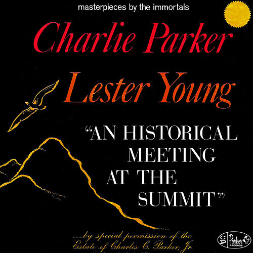 An Historical Meeting At The Summit by Charlie Parker