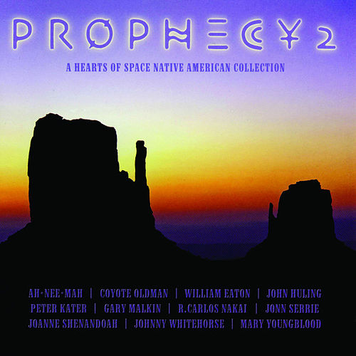 Prophecy 2: A Hearts of Space Native American Collection de Various Artists