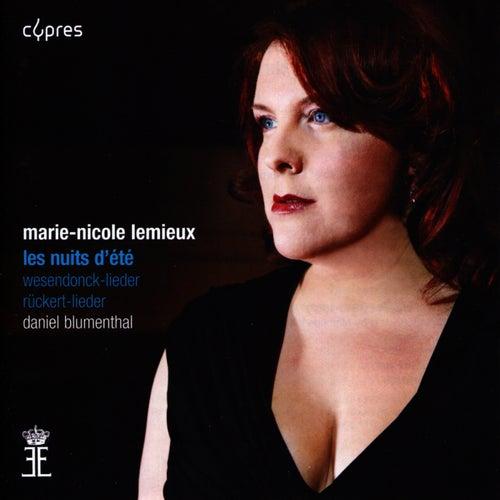 Berlioz : Les nuits d'été - Wagner : Wesendonck-Lieder - Mahler : Rückert-Lieder by Marie Nicole Lemieux