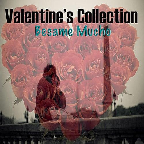 Valentine's Collection: Besame Mucho de Various Artists