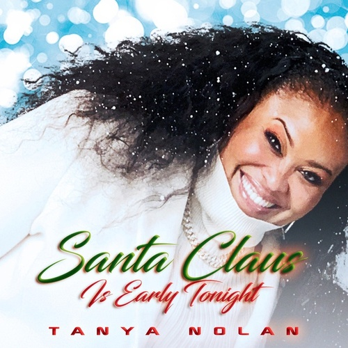 Santa Claus Is Early Tonight by Tanya Nolan