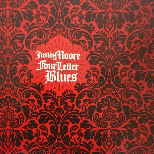 Four Letter Blues by Justin Moore