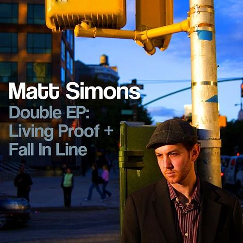 Double EP - Living Proof + Fall in Line van Matt Simons