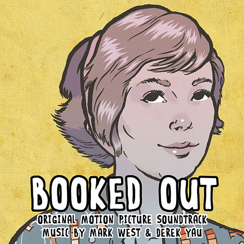 Booked Out (Original Motion Picture Soundtrack) by Mark West
