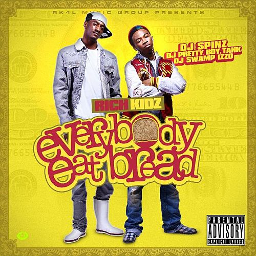 Everybody Eat Bread von Rich Kidz