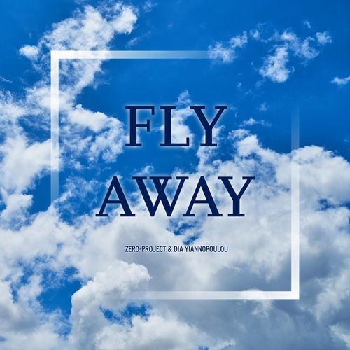 Fly Away by Zero-Project and Dia Yiannopoulou