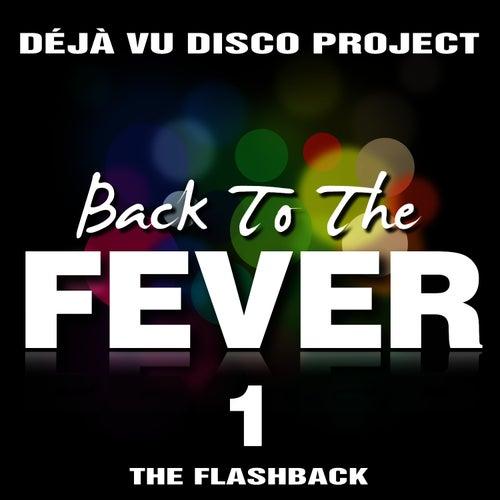 Back To The Fever… Dèja Vù Disco Project by Flashback