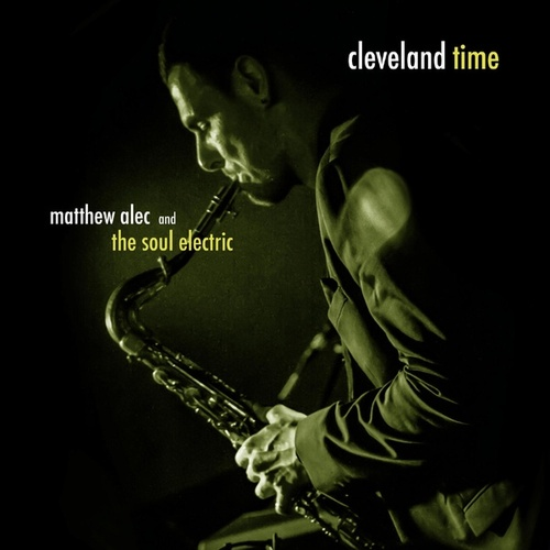 Cleveland Time by Matthew Alec and The Soul Electric