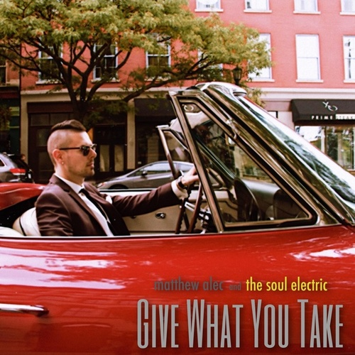 Give What You Take by Matthew Alec and The Soul Electric