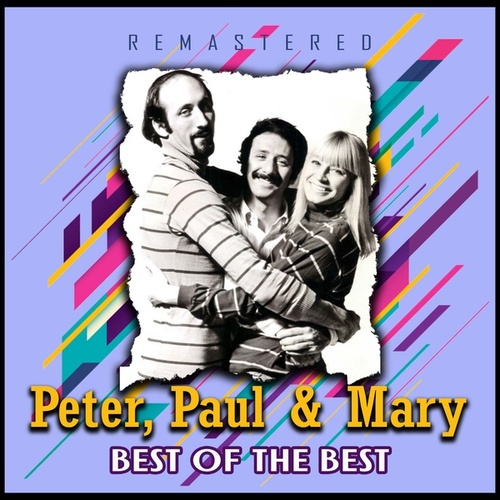 Best of the Best (Remastered) de Peter, Paul and Mary