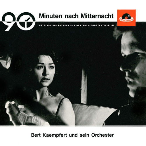90 Minuten nach Mitternacht (Original Motion Picture Soundtrack) by Bert Kaempfert