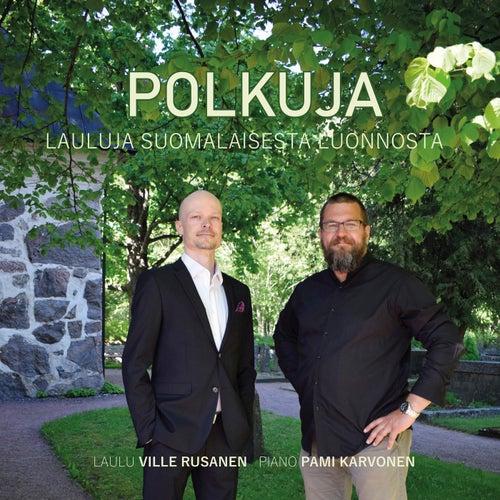 Polkuja: lauluja suomalaisesta luonnosta by Ville Rusanen