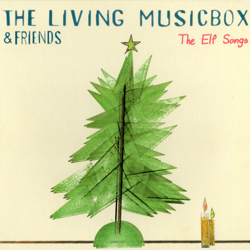 The Elf Songs by The Living Music Box