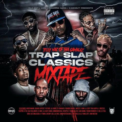 Trap Slap Classics (Mixtape) by Telly Mac