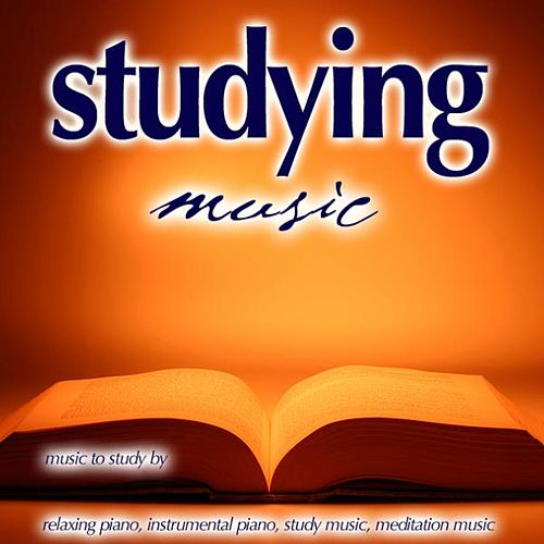 Studying Music: Music to Study By, Relaxing Piano, Study Music, New Age Music, Meditation Music, Classical Piano by Studying Music