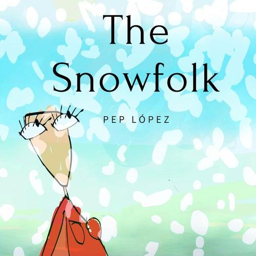 The Snowfolk by Pep López