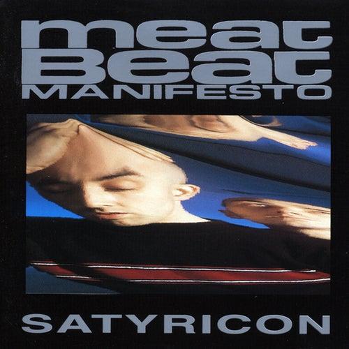 Satyricon von Meat Beat Manifesto