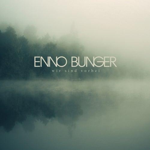 Wir sind vorbei von Enno Bunger