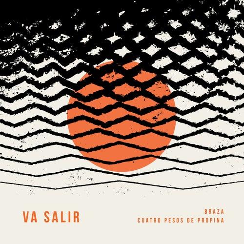 Va Salir by Braza