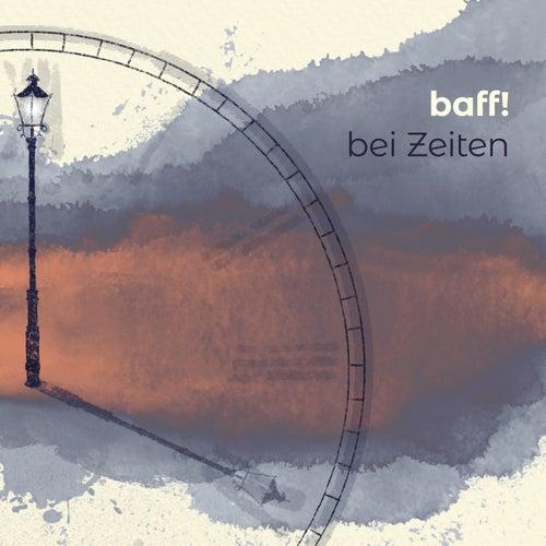 Bei Zeiten by Baff
