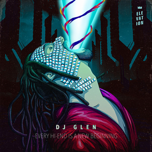 Every Hi-End is a New Beginning by Dj Glen