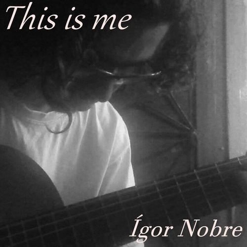This Is Me by Ígor Nobre