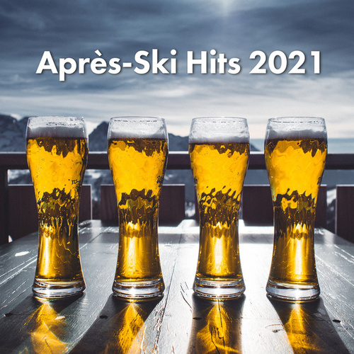 Après Ski Hits 2021 von Various Artists
