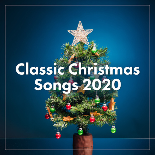 Classic Christmas Songs 2020 di Various Artists