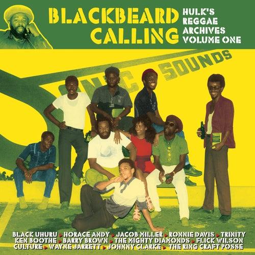 Blackbeard Calling - Hulk's Reggae Archives, Vol. 1 von Various Artists