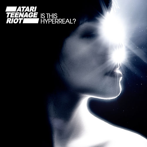 Is This Hyperreal? de Atari Teenage Riot