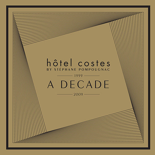 Hôtel Costes A Decade by Stéphane Pompougnac van Various Artists