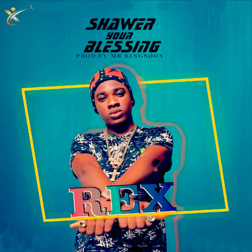 Shawer Your Blessings by Rex