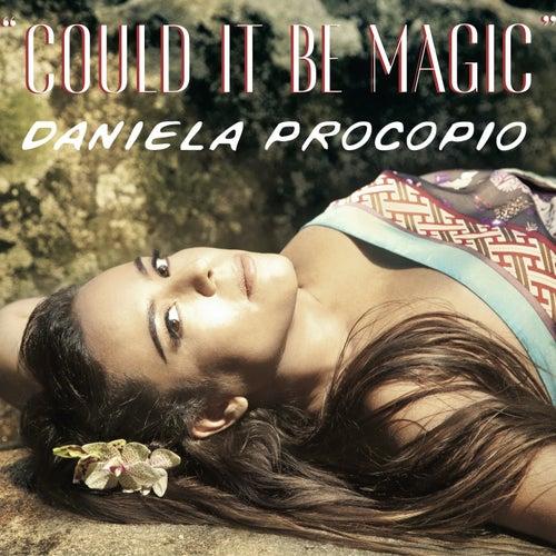 Could It Be Magic by Daniela Procopio