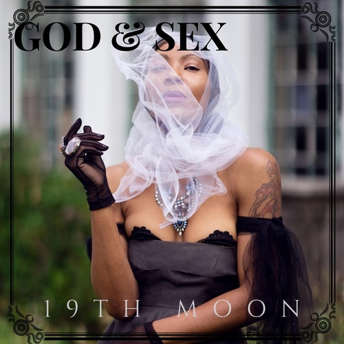 God & Sex by 19th Moon