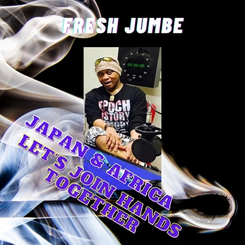 JAPAN&AFRICA HANDS TOGETHER by Fresh Jumbe